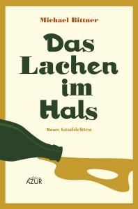 Michael Bittner: Das Lachen im Hals