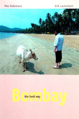 Max Rademann/Erik Lauterbach: Bombay the hard way